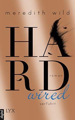 """Rezension zu """"Hardwired – verführt"""" von Meredith Wild"""
