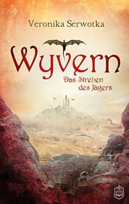 """Rezension zu """"Wyvern – Das Streben des Jägers"""" von Veronika Serwotka"""