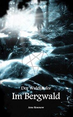 """Rezension zu """"Der Waldläufer – Im Bergwald"""" von Arne Rosenow Rezensionsexemplar"""