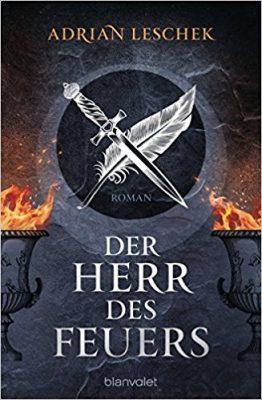 """Rezension zu """"Der Herr des Feuers"""" von Adrian Leschek Rezensionsexemplar"""