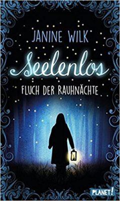 """Rezension zu """"Seelenlos – Fluch der Rauhnächte"""" von Janine Wilk Rezensionsexemplar"""