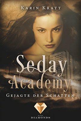 """Rezension zu """"Seday Academy, Gejagte der Schatten"""" von Karin Kratt Rezensionsexemplar"""