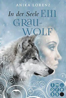 """Rezension zu """"In der Seele ein Grauwolf"""" von Anika Lorenz Rezensionsexemplar"""