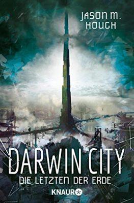 """Rezension zu """"Darwin City-Die Letzten der Erde"""" von Jason M. Houch Rezensionsexemplar"""