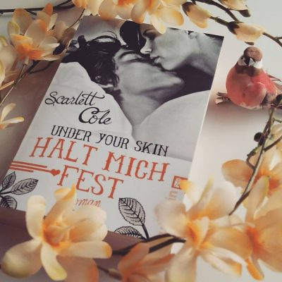 "Rezension zu ""Under your skin, Halt mich fest"" von Scarlett Cole Rezensionsexemplar"