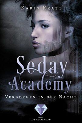 """Rezension zu """"Seday Academy, Verborgen in der Nacht"""" von Karin Kratt Rezensionsexemplar"""