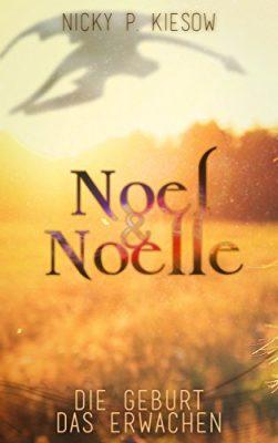 """Rezension zu """"Noel & Noelle – Die Geburt, Das Erwachen"""" von Nicky P. Kiesow Rezensionsexemplar"""