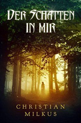 """Rezension zu """"Der Schatten in mir"""" von Christian Milkus Rezensionsexemplar"""