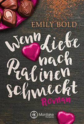 """Rezension zu """"Wenn Liebe nach Pralinen schmeckt"""" von Emily Bold Rezensionsexemplar"""