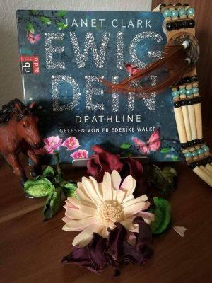 """Rezension zum Hörbuch """"Ewig Dein, Deathline"""" von Janet Clark Rezensionsexemplar"""
