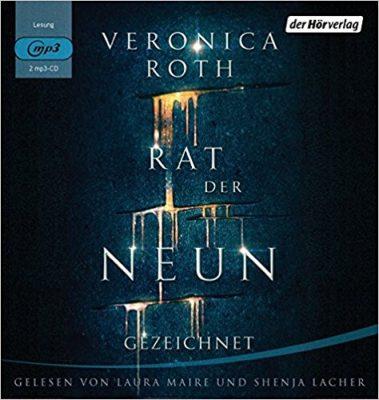 """Rezension zum Hörbuch """"Rat der Neun, Gezeichnet"""" von Veronica Roth. Rezensionsexemplar"""