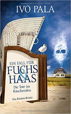 """Rezension zu """"Ein Fall für Fuchs und Haas, Die Tote im Räucherofen"""" von Ivo Pala Rezensionsexemplar"""