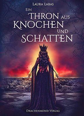 """Rezension zu """"Ein Thron aus Knochen und Schatten"""" von Laura Labas Rezensionsexemplar"""