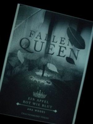 """Rezension zu """"Fallen Queen, Ein Apfel, rot wie Blut"""" von Ana Woods Rezensionsexemplar"""