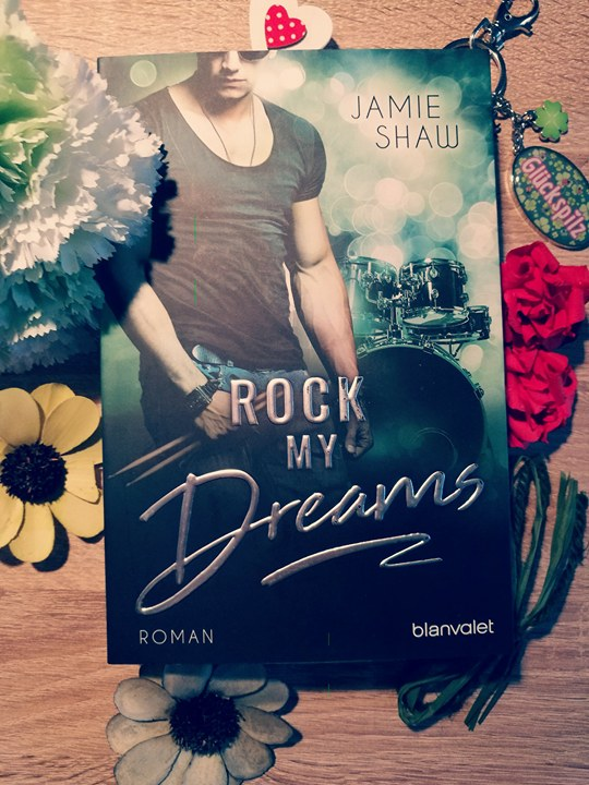 "Rezension zu ""Rock my Dreams"" von Jamie Shaw Rezensionsexemplar"