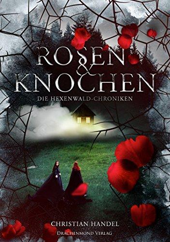 """Rezension zu """"Rosen & Knochen, Die Hexenwald Chroniken"""" von Christian Handel Rezensionsexemplar"""
