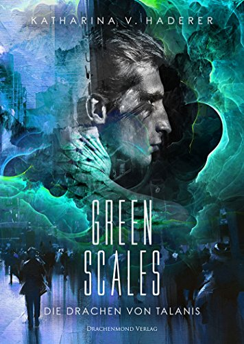 """Rezension zu """"Green Scales – Die Drachen von Talanis"""" von Katharina V. Haderer Rezensionsexemplar"""