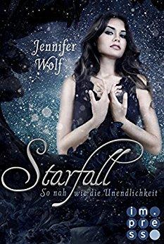 """Rezension zu """"Starfall, So nah wie die Unendlichkeit"""" von Jennifer Wolf Rezensionsexemplar"""