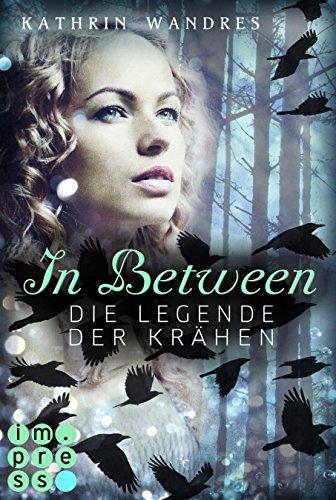 """Rezension zu """"In Between, Die Legende der Krähen"""" von Kathrin Wandres Rezensionsexemplar"""