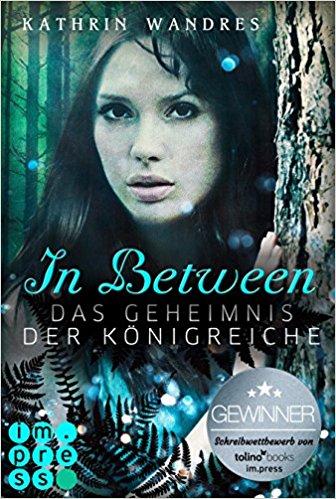 """Rezension zu """"In Between, Das Geheimnis der Königreiche"""" von Kathrin Wandres Rezensionsexemplar"""