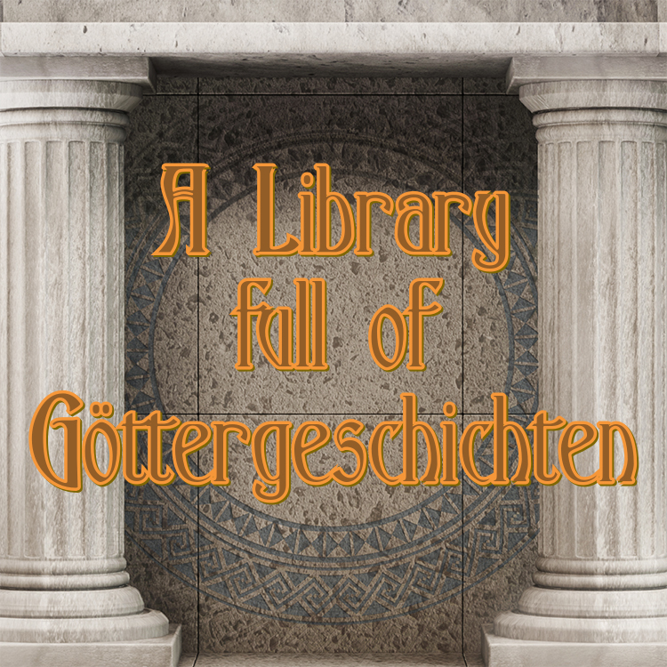 A Library full of Göttergeschichten