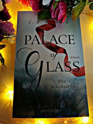 "Rezension zu ""Palace of Glass"" von C. E. Bernard Rezensionsexemplar"