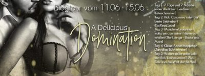 "Blogtour zu ""A Delicious Domination"" von Annabel Rose;"