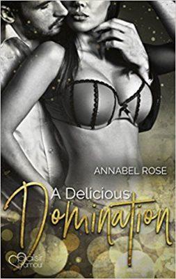 """Rezension zu """" A Delicious Domination"""" von Annabel Rose Rezensionsexemplar / Werbung unbezahlt"""