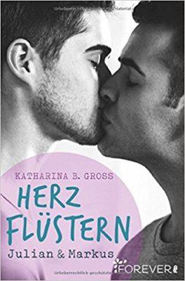 """Rezension zu """"Herzflüstern- Julian & Markus"""" von Katharina B. Gross Rezensionsexemplar / Werbung (Verlinkung)"""