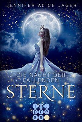 """Rezension zu """"Die Nacht der fallenden Sterne"""" von Jennifer Alice Jager Rezensionsexemplar/Werbung (Verlinkung)"""