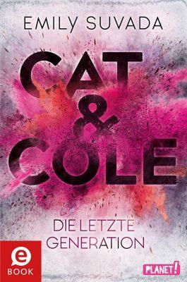 """Rezension zu """"Cat & Cole – Die letzte Generation"""" von Emily Suvada Rezensionsexemplar/ Werbung (Verlinkung)"""
