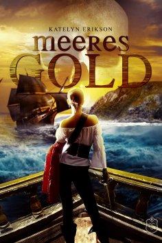 """Rezension zu """"Meeresgold, Versprechen der See"""" von Katelyn Erikson Rezensionsexemplar / Werbung (Verlinkung)"""