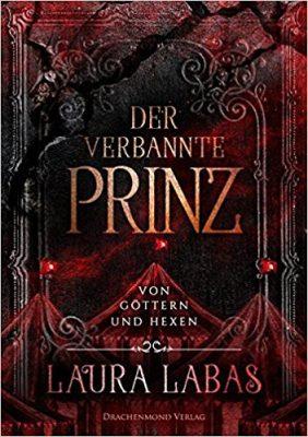 """Kurzmeinung zu """"Der verbannte Prinz – Von Göttern und Hexen"""" von Laura Labas Werbung ( Verlinkung) / Rezensionsexemplar"""