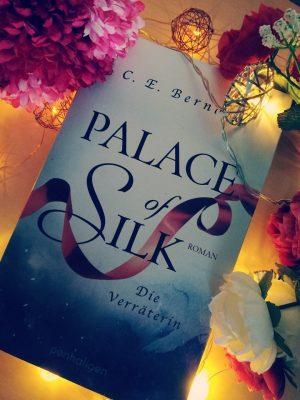 """Rezension zu """"Palace of Silk: Die Verräterin"""" von C. E. Bernard Werbung (Verlinkung) / Rezensionsexemplar"""