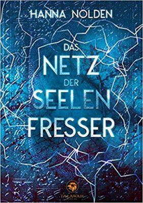 """Rezension zu """"Das Netz der Seelenfresser"""" von Hanna Nolden Rezensionsexemplar / Werbung (Verlinkung)"""