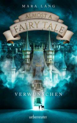 """Kurzmeinung zu """"Almost a Fairy Tale – Verwunschen"""" von Mara Lang Werbung (Verlinkung)"""
