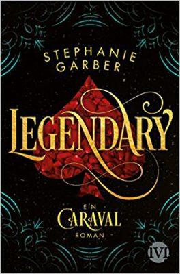 """Rezension zu """"Legendary"""" von Stephanie Garber Rezensionsexemplar / Werbung (Verlinkung)"""