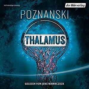 """Kurzmeinung zum Hörbuch von """"Thalamus"""" von Ursula Poznanski"""