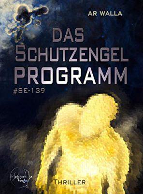 """""""Das Schutzengelprogramm"""" von A. R. Walla"""
