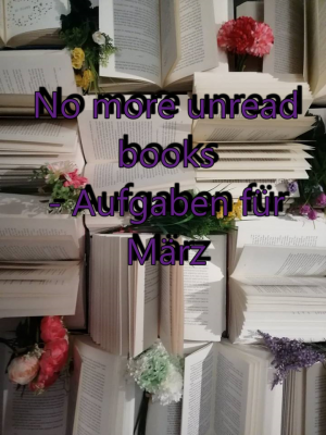 No more unread books – Aufgaben März