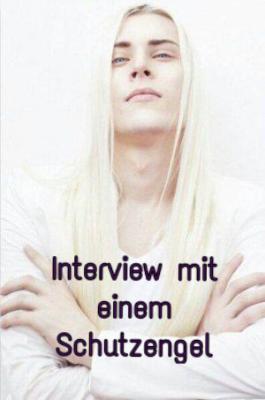 \Interview\ mit einem Schutzengel