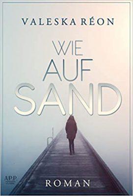 """/Rezension/ """"Wie auf Sand"""" von Valeska Reon"""