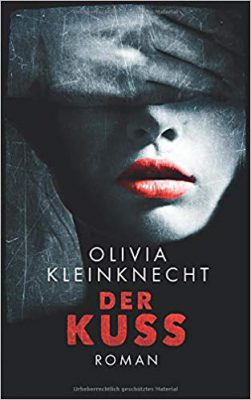 """/Rezension/ """"Der Kuss"""" von Olivia Kleinknecht"""