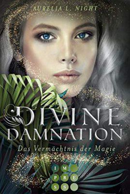 """/Rezension/ zu """"Divine Damnation – Das Vermächtnis der Magie"""" von Aurelia L. Night"""