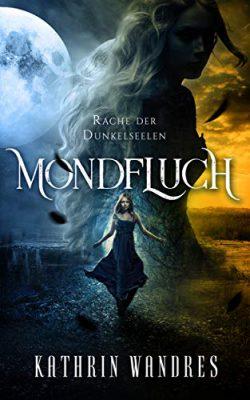 "/Rezension/ ""Mondfluch – Rache der Dunkelseelen"" von Kathrin Wandres"