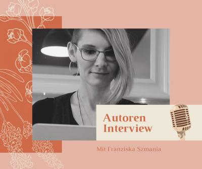 /Autoren Interview/ mit Franziska Szmania