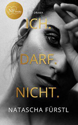 """/Rezension/ """"Ich-Darf-Nicht""""- Drama in 3 Akten von Natascha Fürstl"""