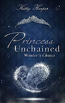 "/Rezension/ zu ""Princess Unchained – Winter´s Choice"" von Kitty Harper"