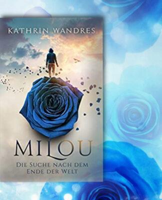 """/Rezension/ """"Milou – Die Suche nach dem Ende der Welt"""" von Kathrin Wandres"""