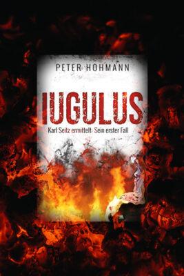 """/Rezension/ zu """"Iugulus – Karl Seitz ermittelt"""" von Peter Hohmann"""
